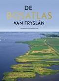 De Bosatlas van Fryslân   Noordhoff Atlasproducties  