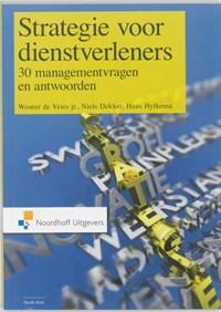 Strategie voor dienstverleners | Wouter de Vries ; Niels Dekker ; Hans Hylkema |