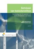Schrijven van beleidsnotities   Rinke Berkenbosch ; Willem Koetsenruijter  