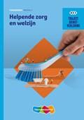 Helpende Zorg en welzijn | R.F.M. van Midde ; M.M.M. Riemsdijk ; S. Schoneveld |