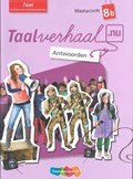 Taalverhaal.nu Taal groep Antwoorden maatschrift B | Minke van Dam ; Karin van Duijnhoven ; Marieke Engelberts ; Mariska Jeuring |
