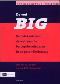De Wet BIG | A.C. de Die & E.M. Hoorenman |