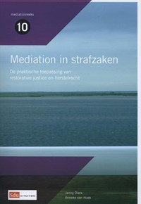 Mediation in strafzaken | Janny Dierx ; Anneke van Hoek ; John Blad ; Stijn Hogenhuis ; Suzanne Jansen |