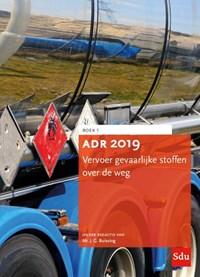 ADR 2019 Vervoer gevaarlijke stoffen over de weg   J. G. Buissing  