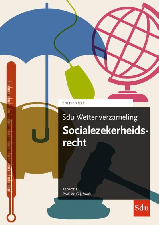 Sdu Wettenverzameling Socialezekerheidsrecht 2021 2021