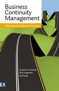 Business Continuity Management | J. Cazamier ; D. Leegwater ; J. Ploeg |