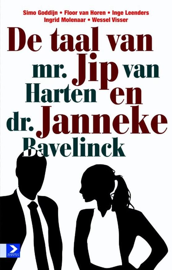 De taal van mr. Jip van Harten en dr. Janneke Bavelick