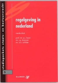 Regelgeving in Nederland   P.J. Boon ; J.G. Brouwer ; A.E. Schilder  