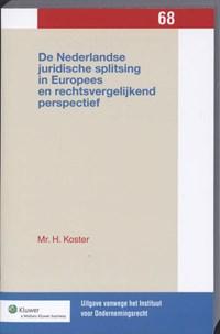De Nederlandse juridische splitsing in Europees en rechtsvergelijkend perspectief   H. Koster  