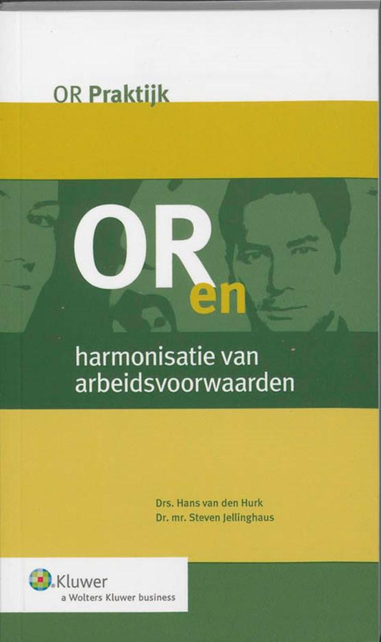 OR en harmonisatie van arbeidsvoorwaarden