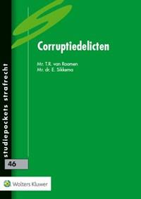 Corruptiedelicten | T.R. van Roomen ; E. Sikkema |