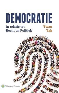 Democratie in relatie tot recht en politiek | Twan Tak |