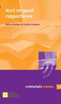 Kort en goed rapporteren   M. Mulder ; G. Schadee  