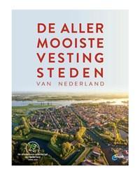 De allermooiste vestingsteden van Nederland   Quinten Lange  