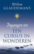 Ingangen tot een cursus in wonderen | Willem Glaudemans |