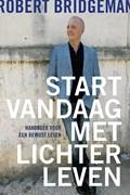 Start vandaag met lichter leven   Robert Bridgeman  