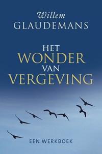 Het wonder van vergeving   Willem Glaudemans  