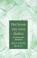 Het leven van onze doden | Matthew McKay |