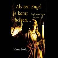 Als een Engel je komt helpen... | Hans Stolp |