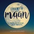 Leven met de maan   Yasmin Boland  