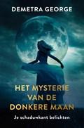 Het mysterie van de donkere maan   Demetra George  