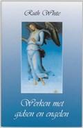 Werken met gidsen en engelen | R. White |
