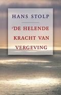 De helende kracht van vergeving | Hans Stolp |