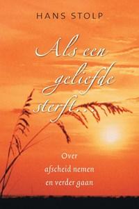 Als een geliefde sterft ... | Hans Stolp |