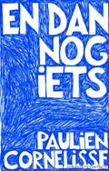 En dan nog iets   Paulien Cornelisse  