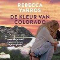 De kleur van Colorado   Rebecca Yarros  
