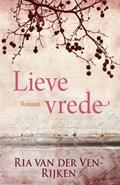 Lieve vrede   Ria van der Ven  