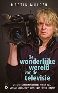 De wonderlijke wereld van de televisie | Martin Mulder |