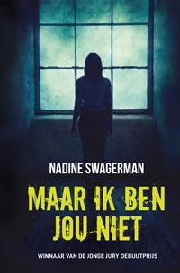 Maar ik ben jou niet   Nadine Swagerman  