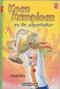 Koen Kampioen en de superbeker | Fred Diks |