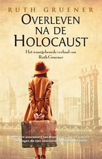 Overleven na de Holocaust | Ruth Gruener |