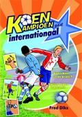 Koen Kampioen gaat internationaal | Fred Diks |