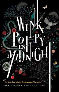 Wink, Poppy en Midnight | April Genevieve Tucholke |