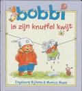 Bobbi is zijn knuffel kwijt | Ingeborg Bijlsma ; Monica Maas |