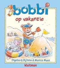 Bobbi op vakantie | Ingeborg Bijlsma ; Monica Maas |