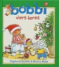 Bobbi viert kerst | Ingeborg Bijlsma ; Monica Maas |