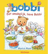 Eet smakelijk, lieve Bobbi | Monica Maas |