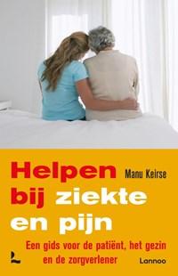 Helpen bij ziekte en pijn   Manu Keirse  