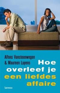 Hoe overleef je een liefdesaffaire   Alfons Vansteenwegen ; M. Luyens  
