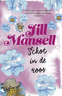 Schot in de roos   Jill Mansell  