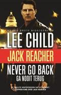 Never go back (ga nooit terug)   Lee Child  