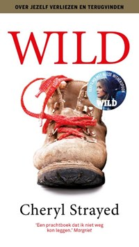 Wild. Over jezelf verliezen, terugvinden en 1700 kilometer hiken | Cheryl Strayed |