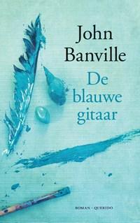 De blauwe gitaar   John Banville  