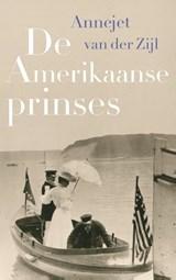 De Amerikaanse prinses | Annejet van der Zijl | 9789021400730