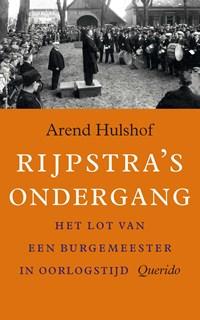 Rijpstra's ondergang | Arend Hulshof |