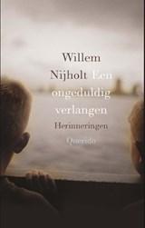 Een ongeduldig verlangen   Willem Nijholt   9789021402192